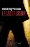 The cover of the novel Transgression, by Randy Ingermanson.