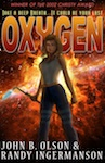 Oxygen, a science fiction romantic suspense space adventure, by John B. Olson and Randy Ingermanson.